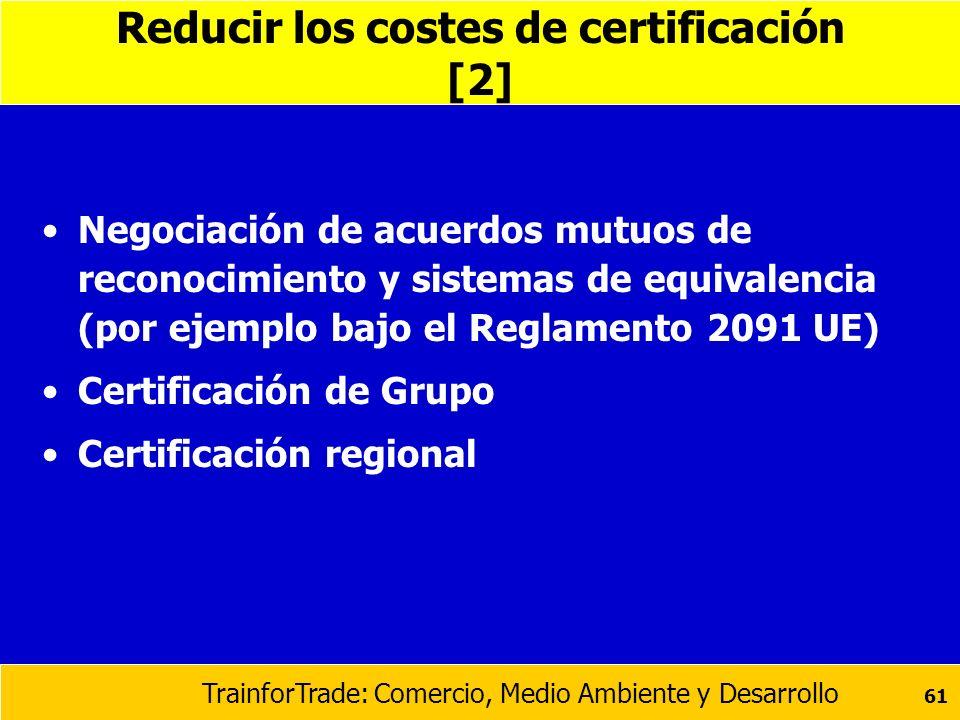 Reducir los costes de certificación [2]